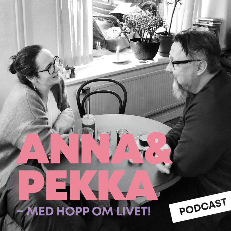 Anna&Pekka podcast - med hopp om livet