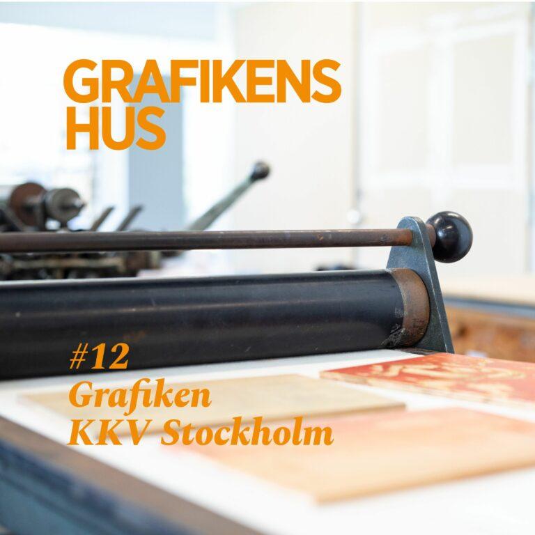 #12 Grafikens Hus gästar grafiken hos KKV Stockholm