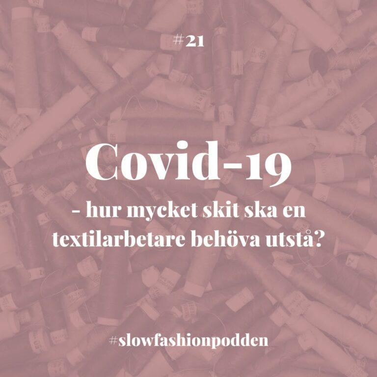 Covid-19 – hur mycket skit ska en textilarbetare behöva utstå?