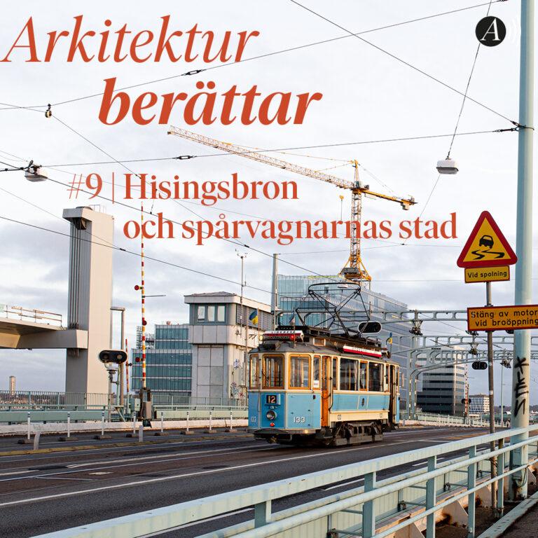 #9 Hisingsbron och spårvagnarnas stad