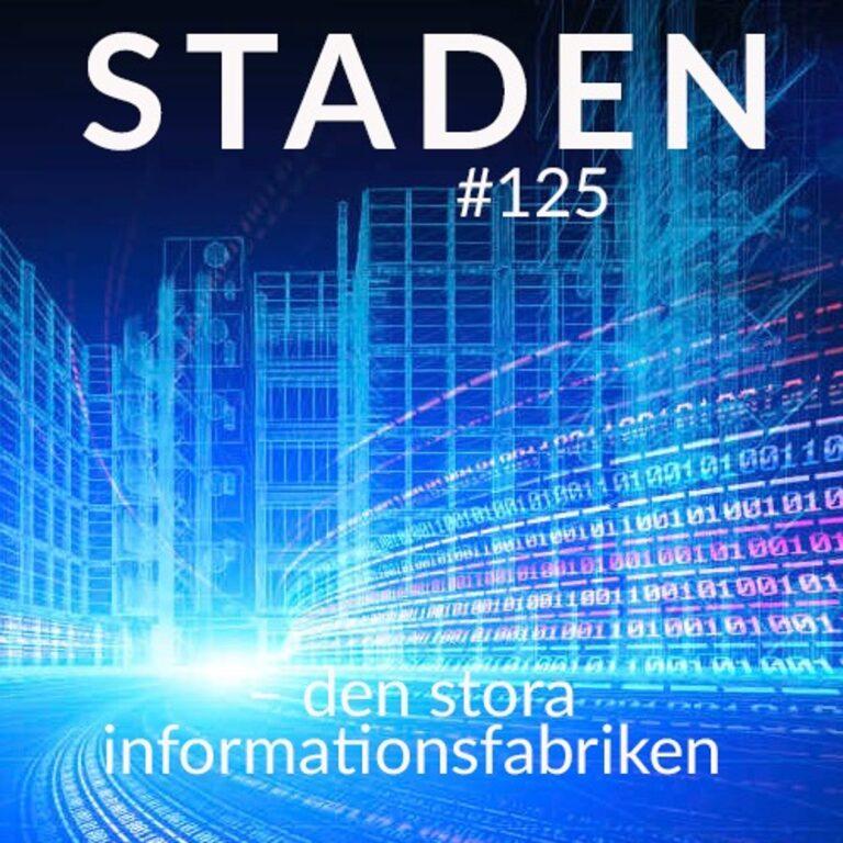 #125 Staden – den stora informationsfabriken