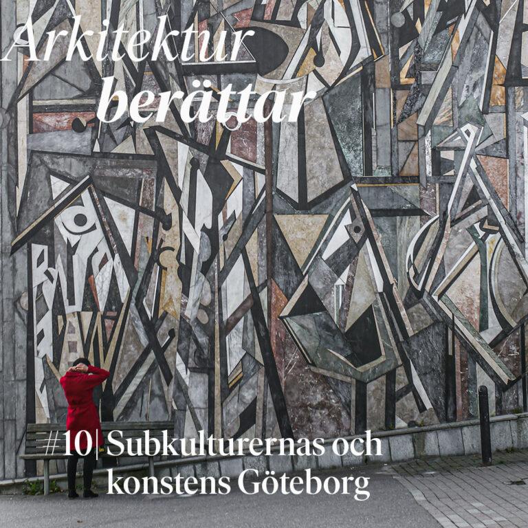 #10 Subkulturernas och konstens Göteborg